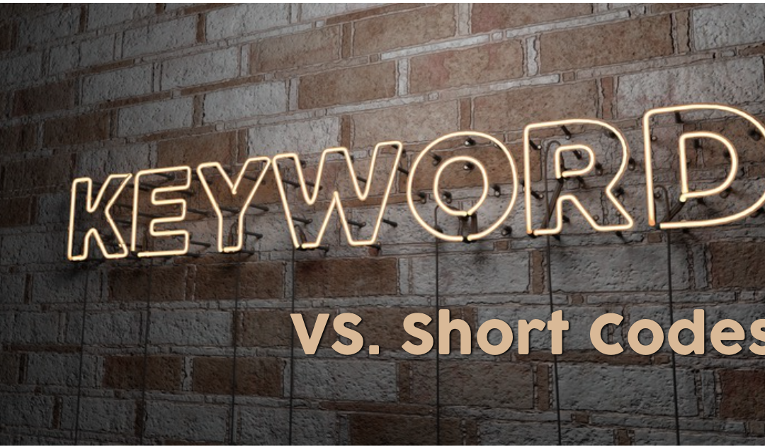 Mystery Solved: The Big Deal Behind Keywords and Short Codes